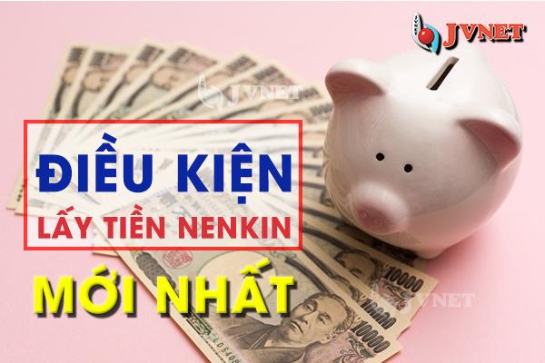 điều kiện lấy tiền Nenkin