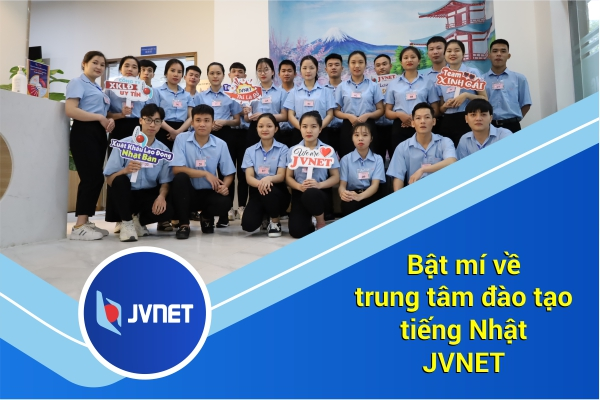 Bật mí về trung tâm học tiếng Nhật tại JVNET